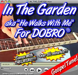 In The Garden - Dobro® Gospel Tune + TABLATURE