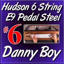 #6 - Hudson Pedal Steel Basics - DANNY BOY