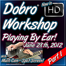 "Dobro Workshop - June 28th, 2012 - ""Playing By Ear"" - Part 1"