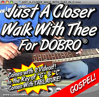 Just A Closer Walk With Thee - Gospel Song For Dobro®