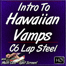 Intro To Hawaiian VAMPS - aka Turnarounds for C6 Lap Steel