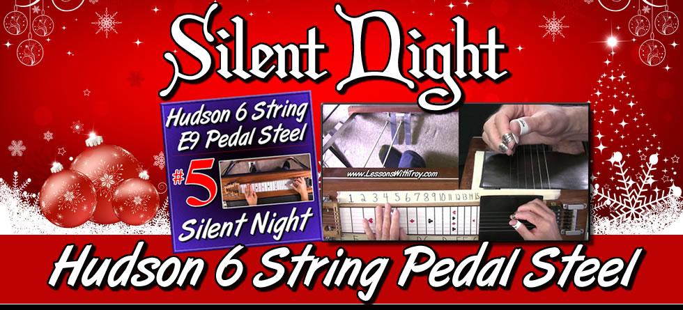 Silent Night - Hudson 6 String Pedal Steel